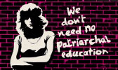 We don't need no patriarchal education